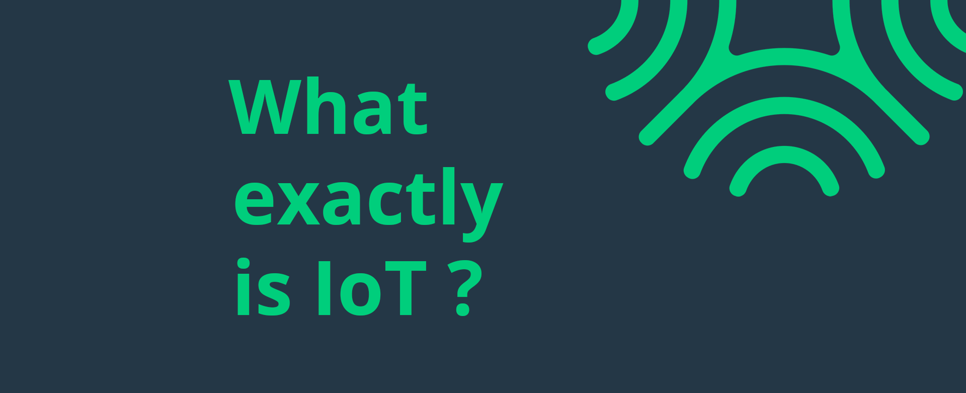 What exactly is IoT